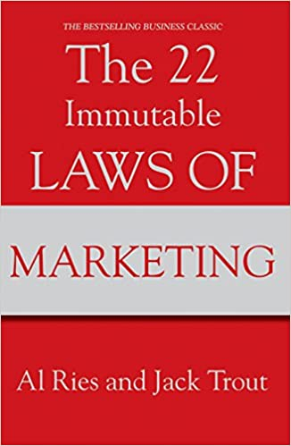 The 22 Immutable Laws of Marketing by Al Ries and Jack Trout.