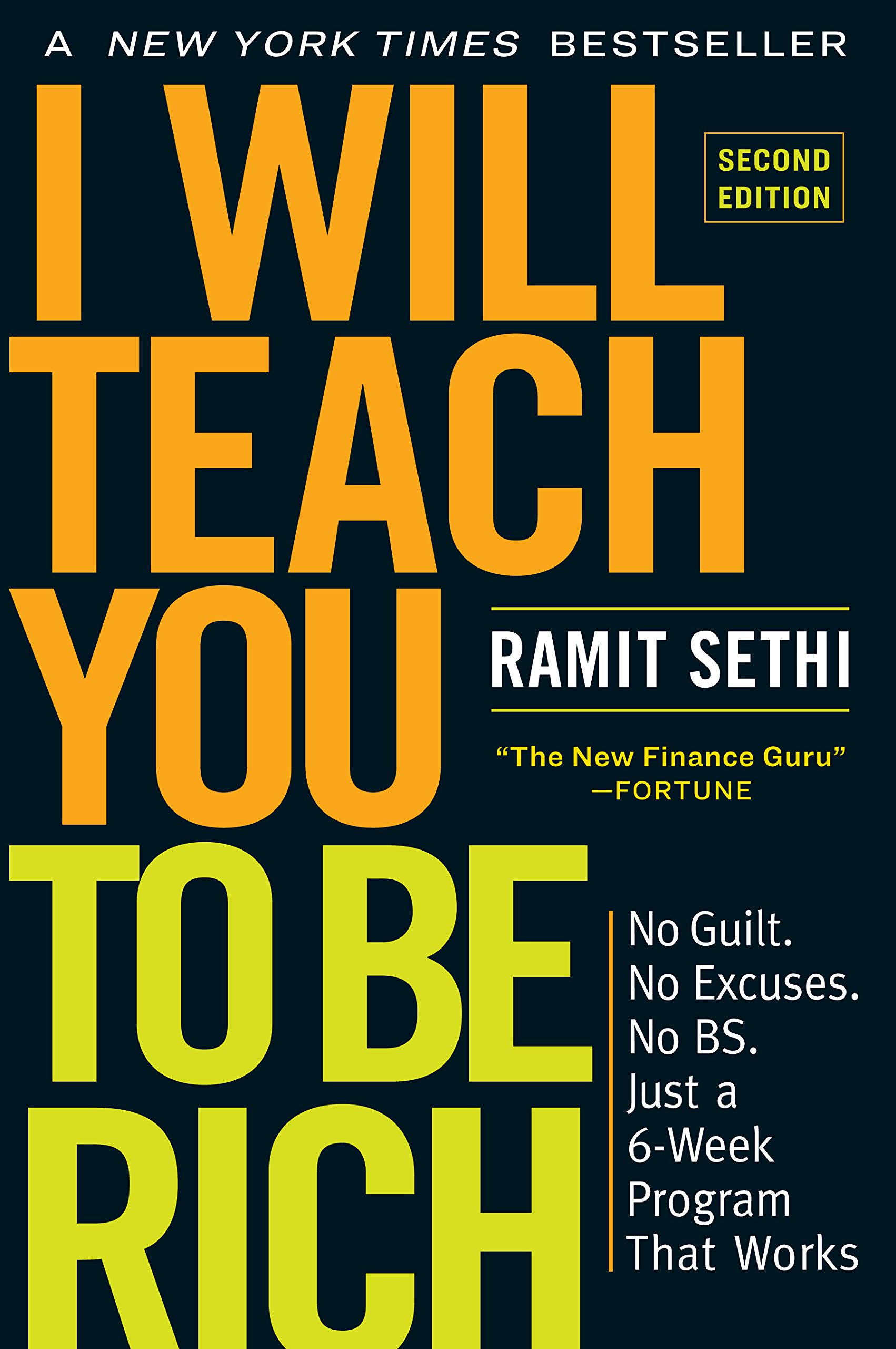 I Will Teach You To Be Rich: No guilt, no excuses – just a 6-week programme that works by Ramit Sethi.