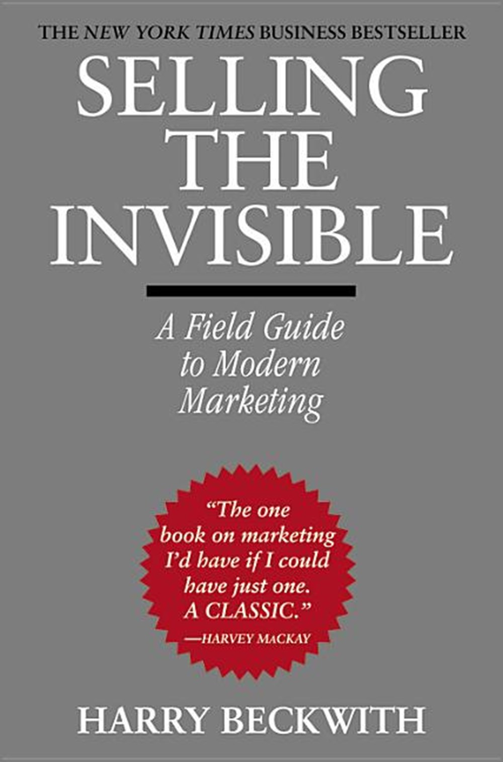 Selling the invisible – A field guide to Modern Marketing by Harry Beckwith