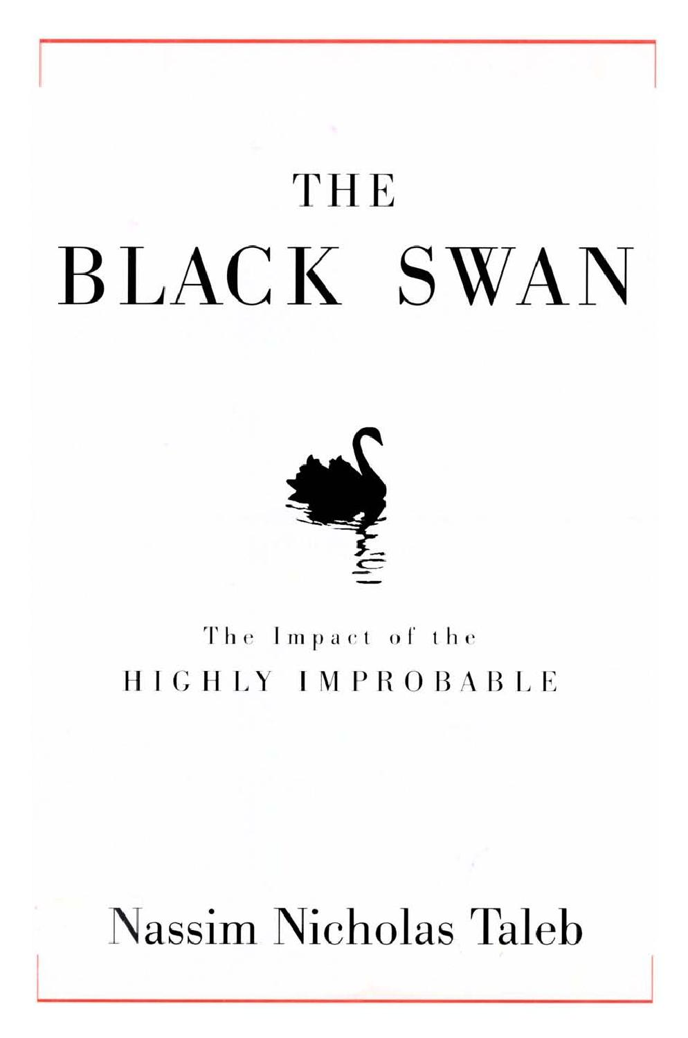 The Black Swan: The Impact of the Highly Improbable by Nassim Nicholas Taleb.